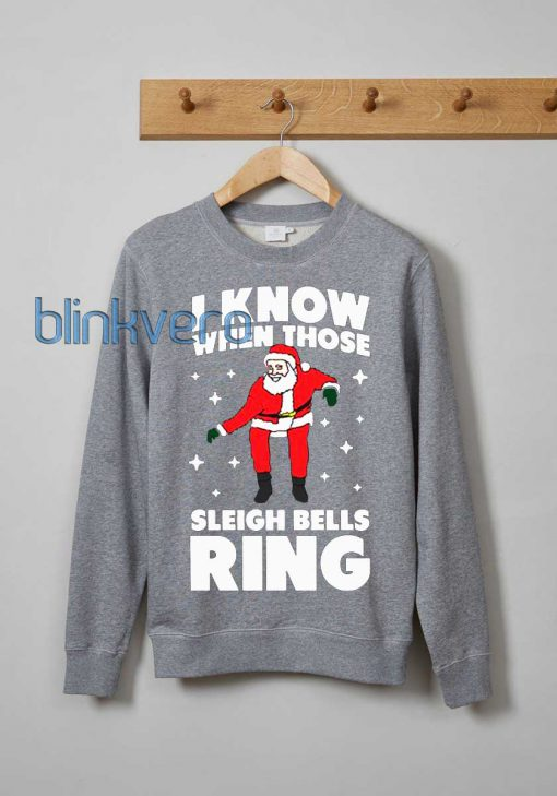 I know when those sleigh bells ring ugly christmas sweater t shirt