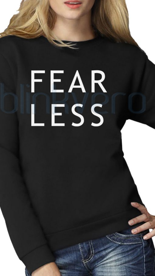 Fearless Shirt Girls and Mens Sweatshirt size S to XXXL Unisex Adult