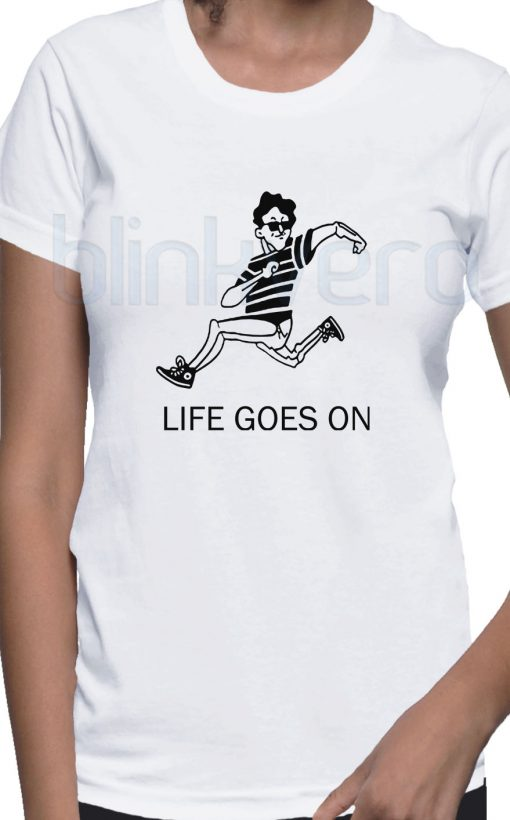 Life Goes On Tee Awesome Unisex Tshirt Adult Size S M L XL XXL For Men and Women