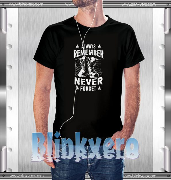 Always Remember Never Forget Grunt Style Shirts for Mens Size S 3XL
