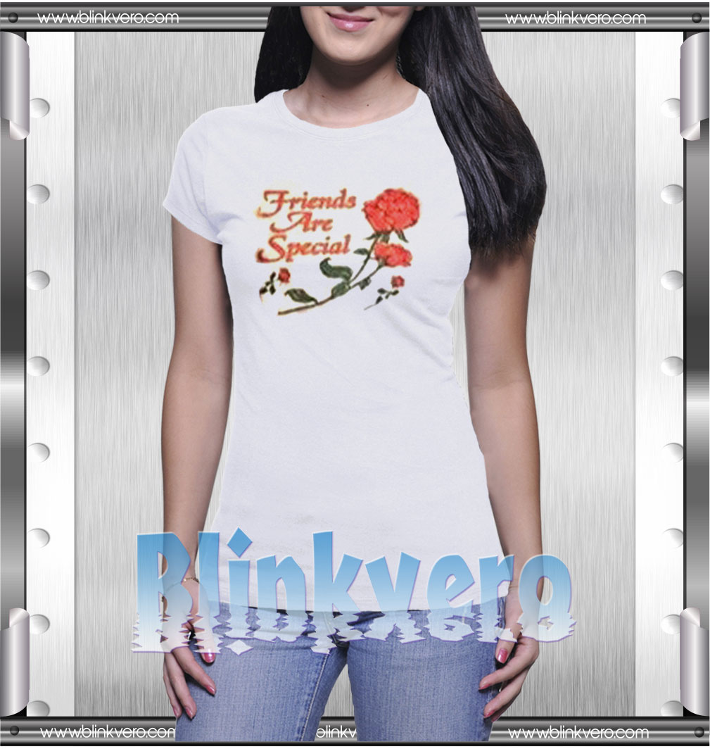 Friends Are Special Style Shirts For Womens Size S 3XL Unisex Shirt