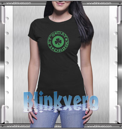 Let's Day Drink Style Shirt T shirt