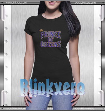 The Prince of Queens Style Shirt T shirt