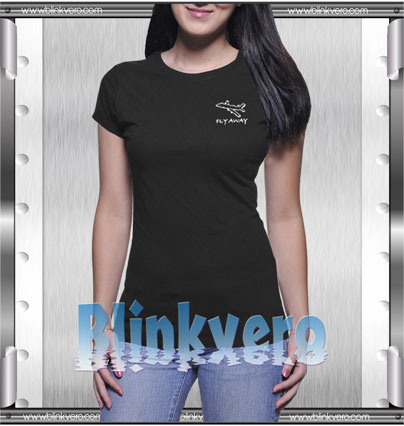 Fly Away Style Shirts T shirt For Womens Size S 3XL Unisex Shirt