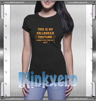 This Is My Halloween Costume Style Shirt T shirt