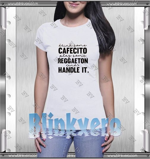 Drink Some Cafecito Shirts Style Shirts T shirt