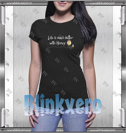 Life Is Much Better With Honey Style Shirt T shirt
