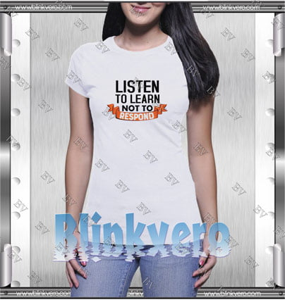 Listen To Learn Not To Respond Style Shirt T shirt