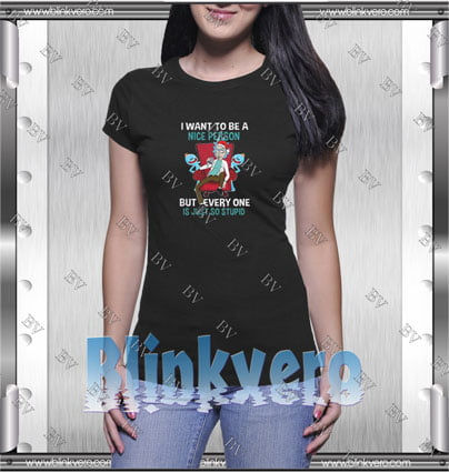 Rick Sanchez I Want To Be A Nice Person Style Shirt T shirt
