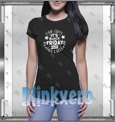 Shop First Talk Later It's Black Friday Style Shirt T shirt