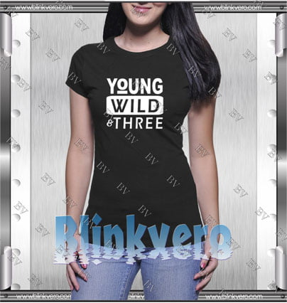 Young Wild And Three Style Shirt T shirt