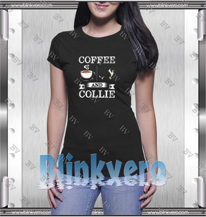 Coffee And Collie Style Shirt T shirt