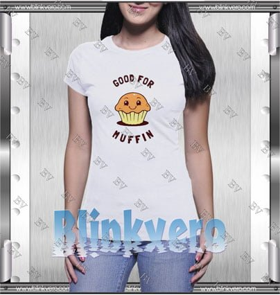 Good For Muffin Style Shirt T shirt