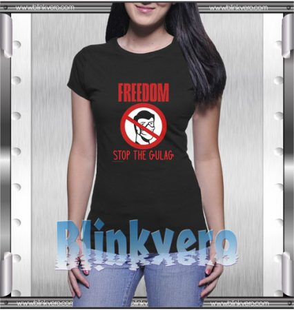 Freedom Stop The Gulag T-Shirt
