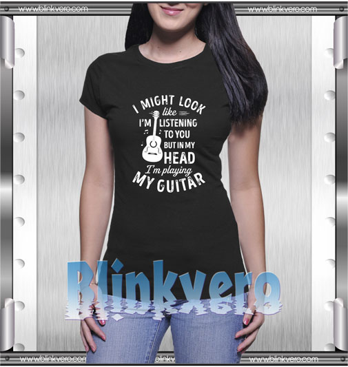 I might look like music guitar t-shirt