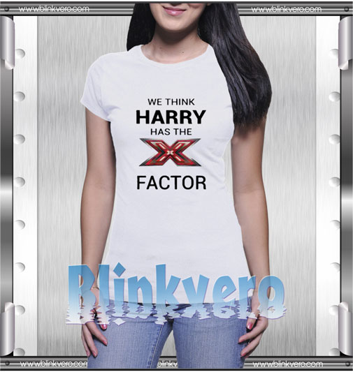 We Think Harry Has The X Factor T-Shirt