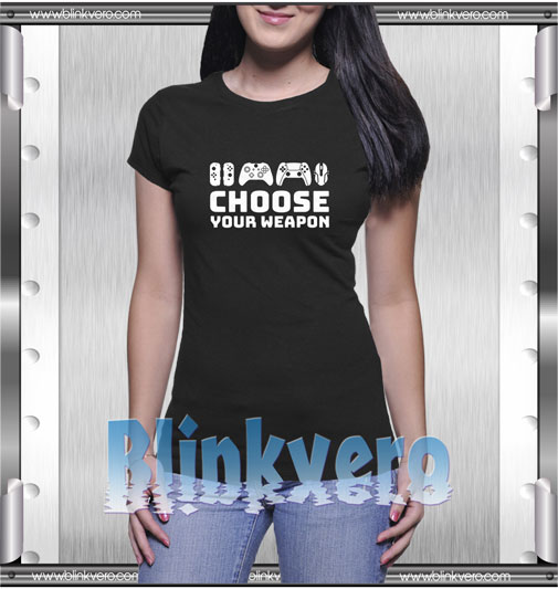 Choose Your Weapon Game T-Shirt