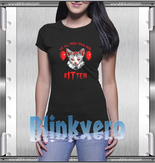 We All Meow Down Here Kitten T-Shirt