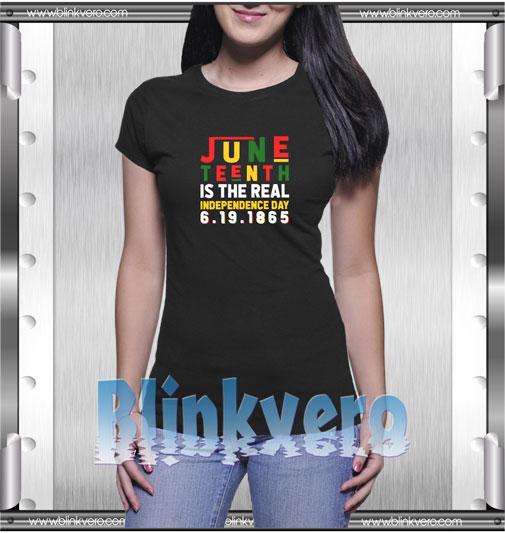 Juneteenth Is The Real Independence Day T-Shirt