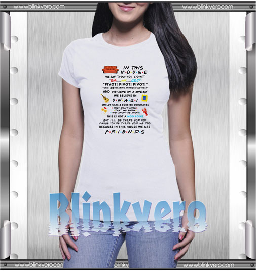 In This House Friends T-Shirt